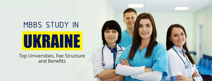 MBBS IN UKRAINE – Top Universities, Fee Structure & Benefits