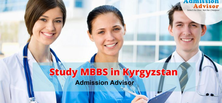 MBBS IN KYRGYZSTAN – TOP UNIVERSITIES, FEE STRUCTURE & BENEFITS